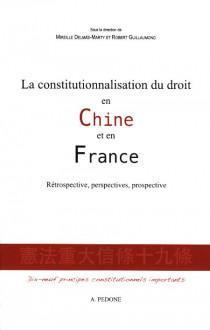 La constitutionnalisation du droit en Chine et en France