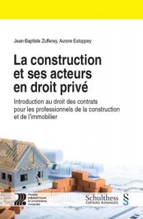 La construction et ses acteurs en droit privé