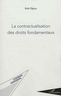 La contractualisation des droits fondamentaux