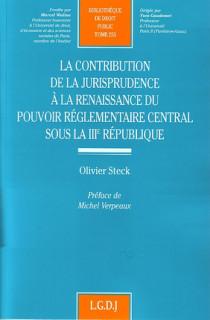 La contribution de la jurisprudence à la renaissance du pouvoir réglementaire sous la IIIe république