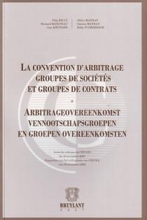 La convention d'arbitrage - Groupes de sociétés et groupes de contrats
