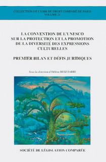 La Convention de l'UNESCO sur la protection et la promotion de la diversité des expressions culturelles - Premier bilan et défis juridiques