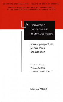 La Convention de Vienne sur le droit des traités : bilan et perspectives 50 ans après son adoption