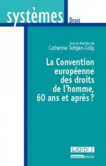 La Convention européenne des droits de l'homme : 60 ans et après ?