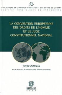 La Convention européenne des droits de l'homme et le juge constitutionnel national