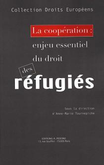 La coopération : enjeu essentiel du droit des réfugiés