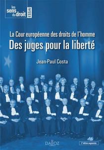 La Cour européenne des droits de l'homme - Des juges pour la liberté