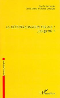 La décentralisation fiscale : jusqu'où ?