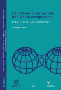 La défense commerciale de l'Union européenne