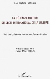 La défragmentation du droit international de la culture