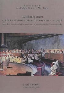 La délibération après la révision constitutionnelle de 2008