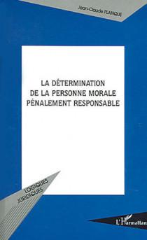 La détermination de la personne morale pénalement responsable