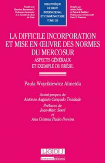 La difficile incorporation et mise en oeuvre des normes du Mercosur