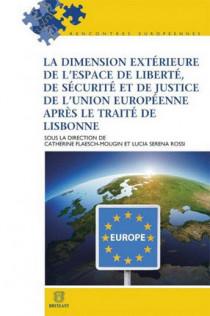 La dimension extérieure de l'espace de liberté, de sécurité et de justice après le Traité de Lisbonne