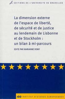 La dimension externe de l'espace de liberté, de sécurité et de justice au lendemain de Lisbonne et de Stockholm : un bilan à mi-parcours