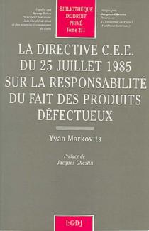 La directive C.E.E. du 25 juillet 1985 sur la responsabilité du fait des produits défectueux