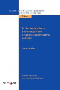 La directive européenne, un instrument juridique des autorités administratives nationales