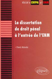La dissertation de droit pénal à l'entrée de l'ENM