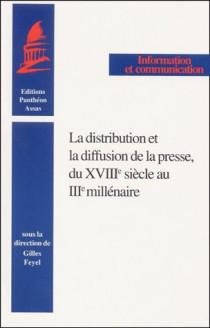 La distribution et la diffusion de la presse, du XVIIIe siècle au IIIe millénaire