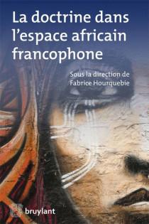 La doctrine dans l'espace africain francophone