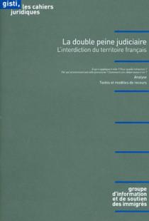 La double peine judiciaire : l'interdiction du territoire français