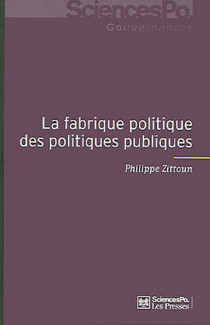 La fabrique politique des politiques publiques