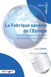 La fabrique savante de l'Europe