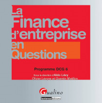 La finance d'entreprise en questions - Programme DCG 6