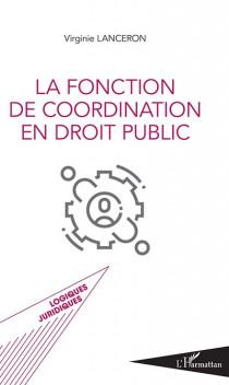 La fonction de coordination en droit public