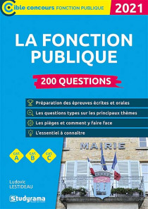 La fonction publique : 200 questions 2021