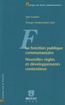 La fonction publique communautaire : nouvelles règles et développements contentieux