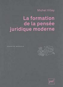 La formation de la pensée juridique moderne
