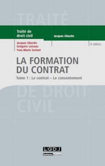 La formation du contrat : le contrat, le consentement