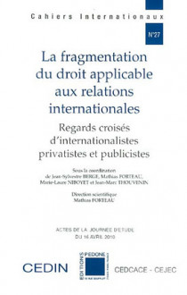 La fragmentation du droit applicable aux relations internationales