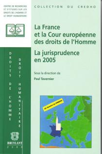 La France et la Cour européenne des droits de l'homme. La jurisprudence en 2005