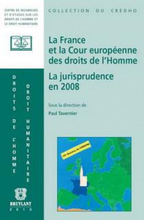 La France et la Cour européenne des droits de l'Homme - La jurisprudence en 2008