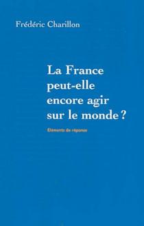 La France peut-elle encore agir sur le monde ?