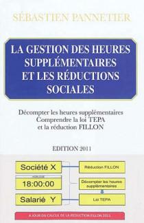 La gestion des heures supplémentaires et les réductions sociales - Edition 2011