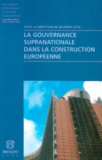 La gouvernance supranationale dans la construction européenne
