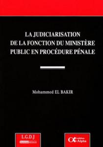 La judiciarisation de la fonction du ministère public en procédure pénale