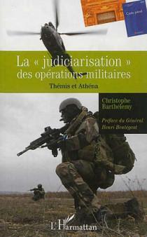 """La """"judiciarisation"""" des opérations militaires"""