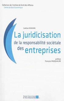 La juridicisation de la responsabilité sociétale des entreprises