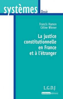 La justice constitutionnelle en France et à l'étranger