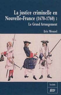 La justice criminelle en Nouvelle-France (1670-1760)