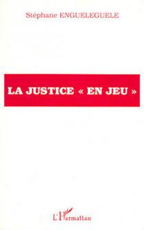 """La justice """"en jeu"""""""