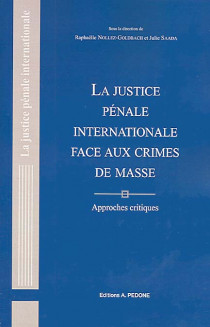 La justice pénale internationale face aux crimes de masse
