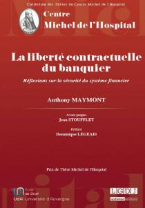La liberté contractuelle du banquier - Réflexions sur la sécurité du système financier