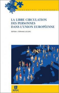 La libre circulation des personnes dans l'Union européenne