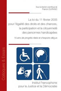 La loi du 11 février 2005 pour l'égalité des droits et des chances, la participation et la citoyenneté des personnes handicapées