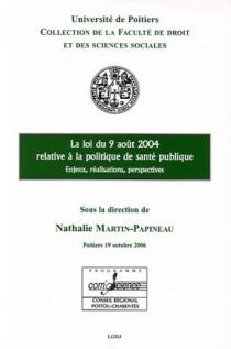 La loi du 9 avril 2004 relative à la politique de la santé publique, enjeux, réalisation, perspectives